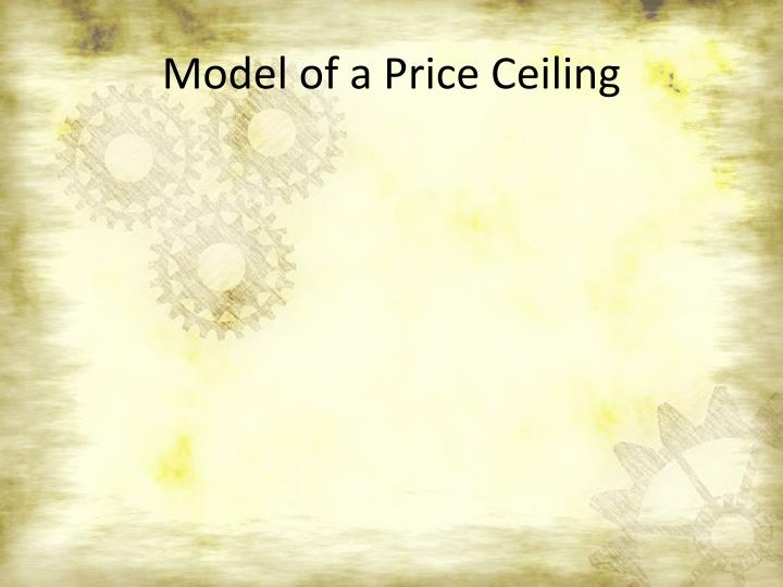 Model of a Price Ceiling
