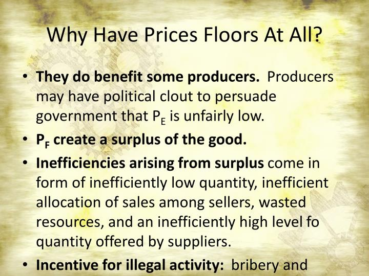 Why Have Prices Floors At All?