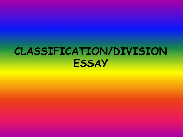 Thesis In A Essay Classification And Division Essay Topics Ideas Essay Mahatma Gandhi English also From Thesis To Essay Writing  Potential Topic Ideas For Your Division Classification Essay Thesis Statement Examples For Persuasive Essays