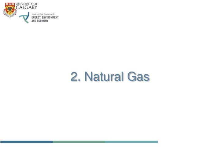2. Natural Gas