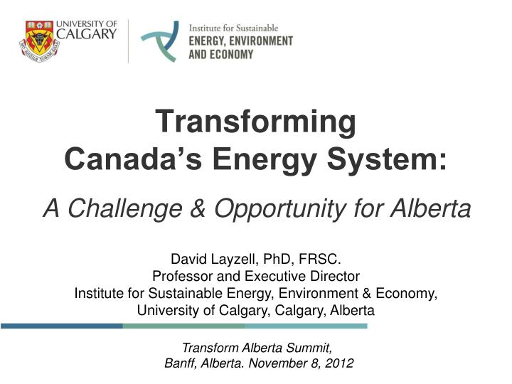 Transforming canada s energy system a challenge opportunity for alberta