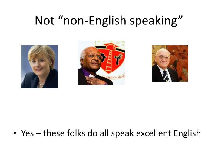 "Not ""non-English speaking"""