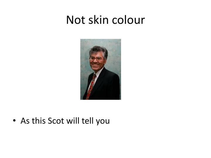 Not skin