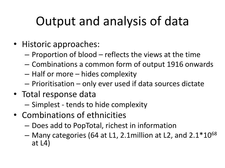 Output and analysis of data