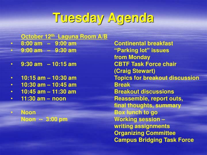 Tuesday Agenda