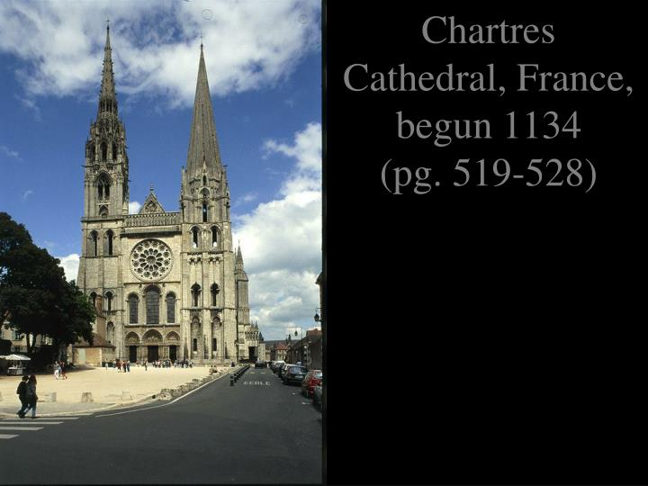 Chartres Cathedral, France, begun 1134