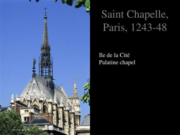 Saint Chapelle, Paris, 1243-48