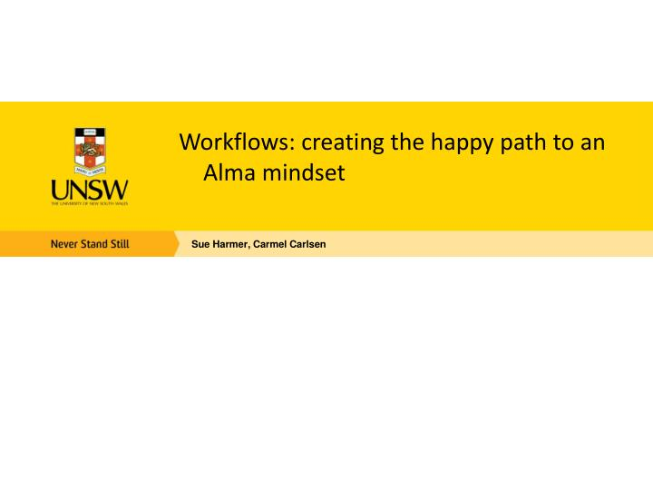 Workflows: creating the happy path to an Alma mindset