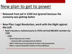 new plan to get to power