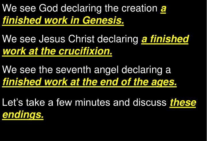 We see God declaring the creation