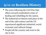 9 11 12 realism history