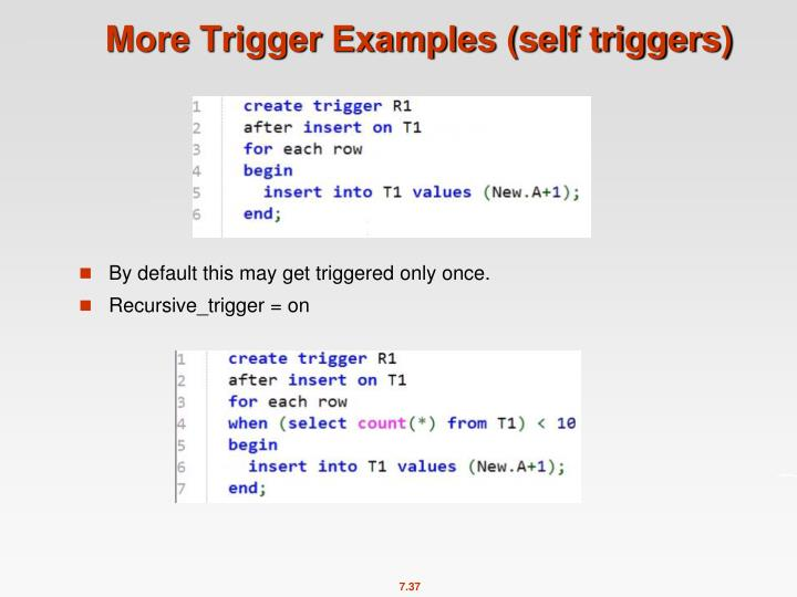 More Trigger Examples (self triggers)