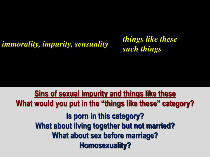 immorality, impurity, sensuality