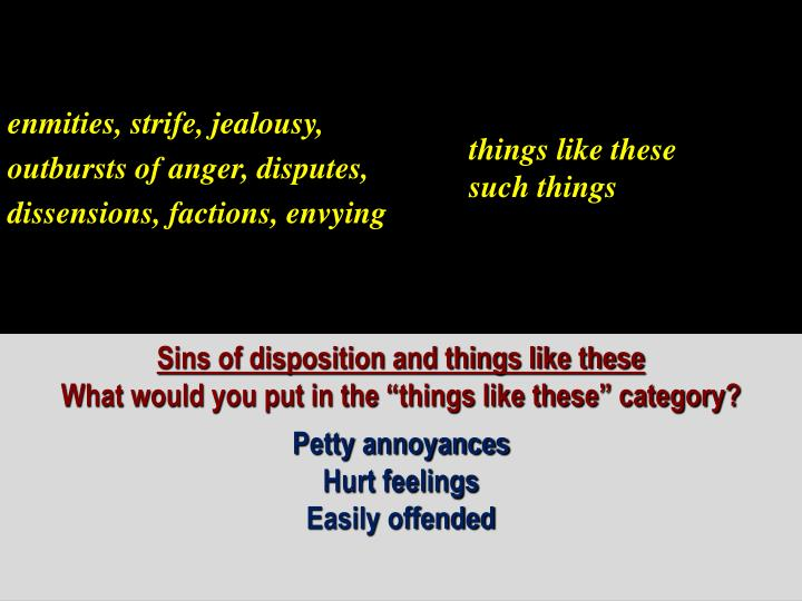 enmities, strife, jealousy,