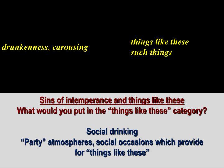 drunkenness, carousing