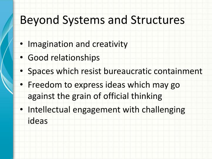 Beyond Systems and Structures
