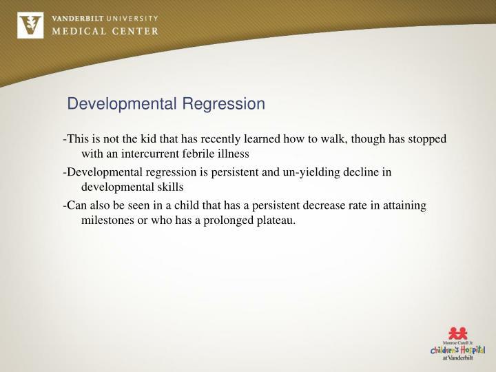 Developmental Regression