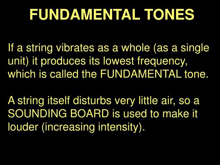 FUNDAMENTAL TONES
