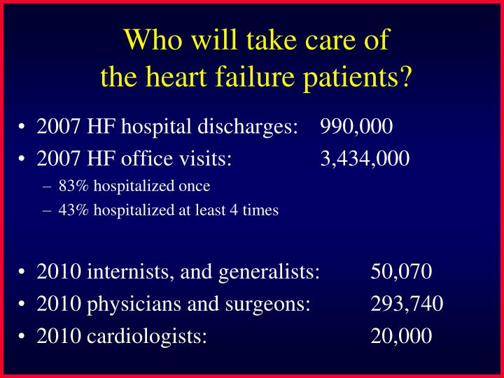 Who will take care of the heart failure patients