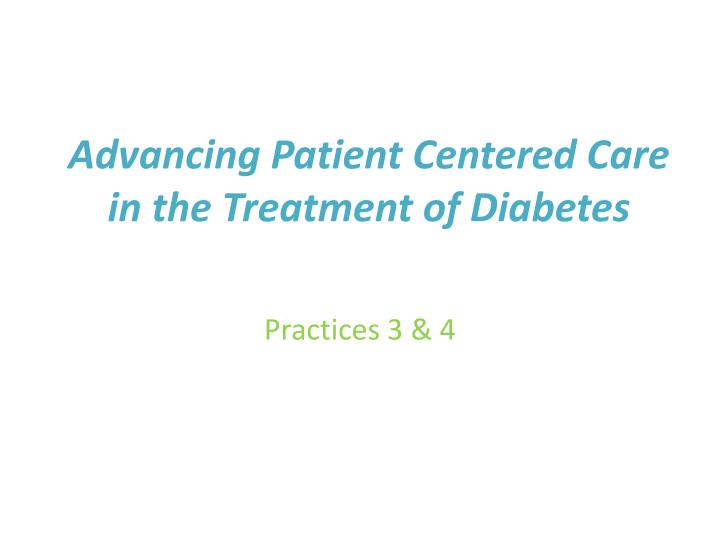 Advancing Patient Centered Care in the Treatment of Diabetes