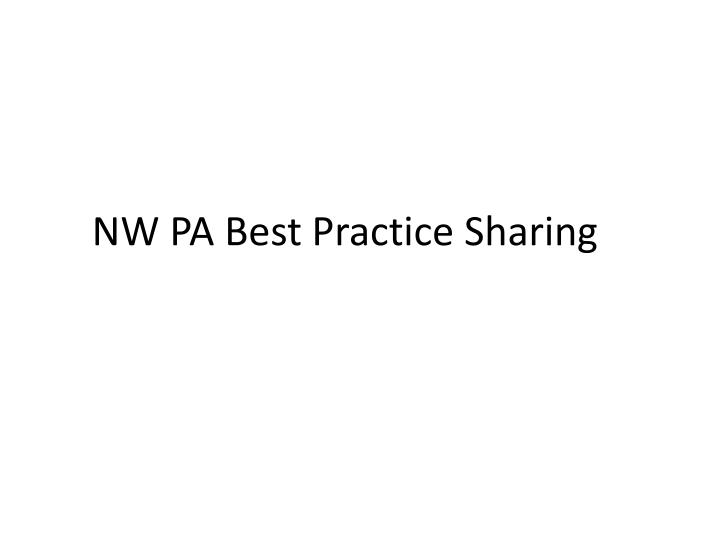Nw pa best practice sharing