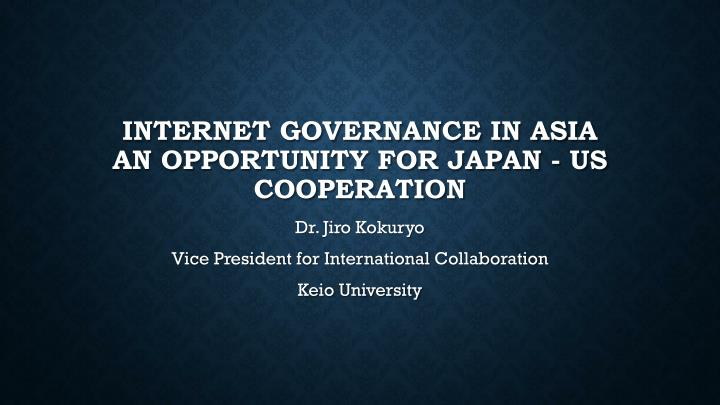 Internet governance in asia an opportunity for japan us cooperation