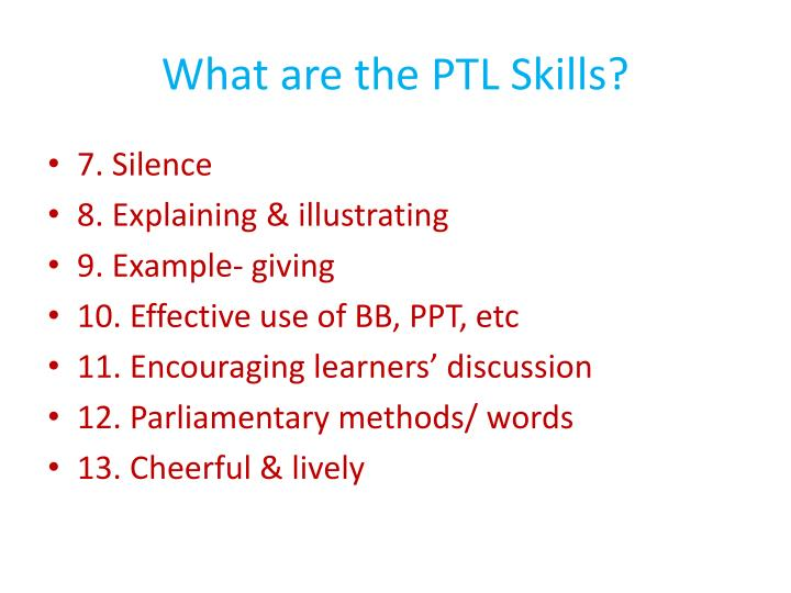 What are the PTL Skills?