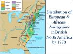 distribution of european african immigrants in british north america by 1770