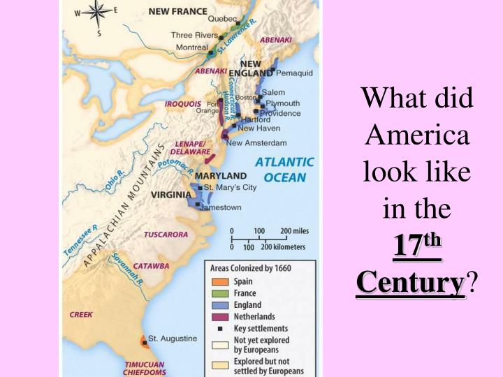What did america look like in the 17 th century