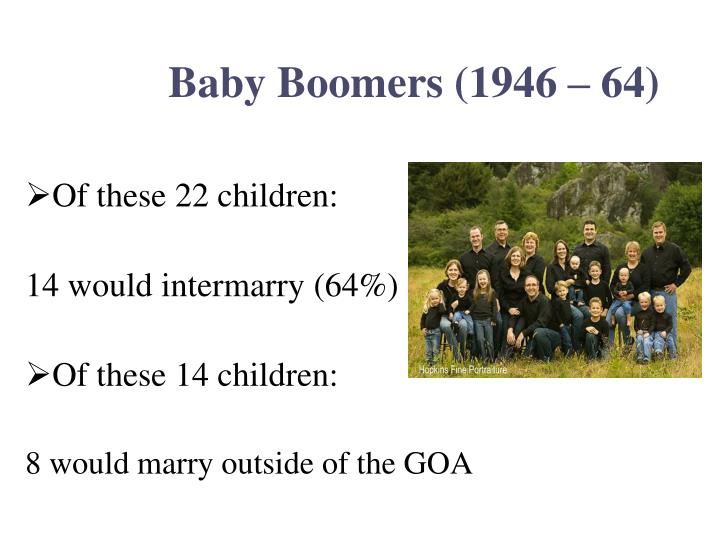 Baby Boomers (1946 – 64)