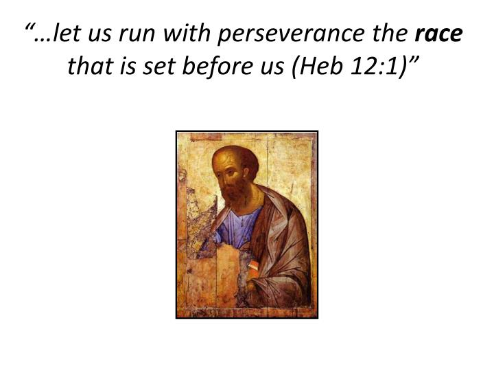 """…let us run with perseverance the"