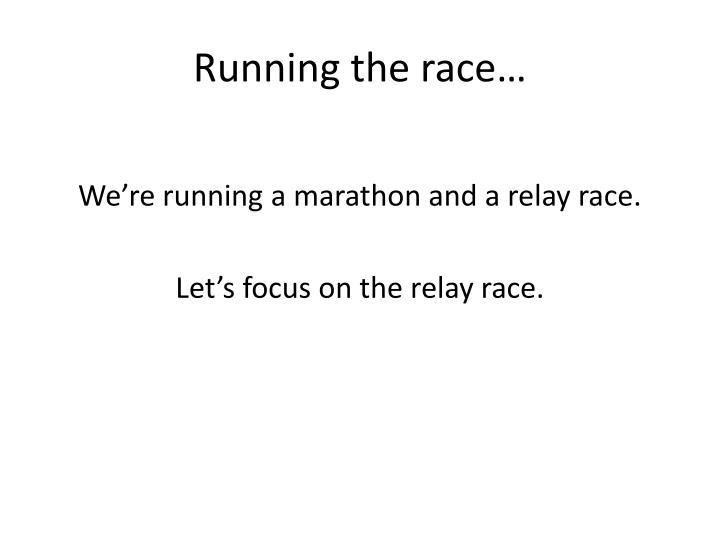 Running the race…