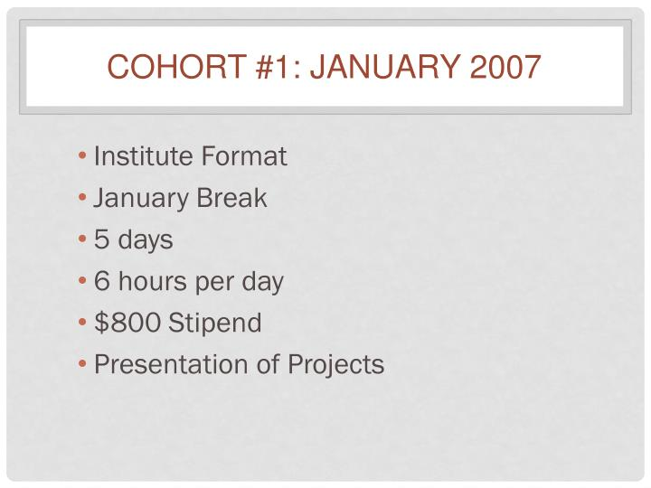 Cohort #1: January 2007