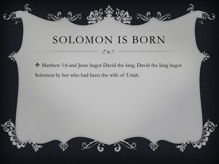 Solomon is born