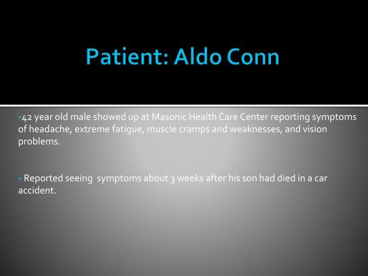 Patient: Aldo Conn
