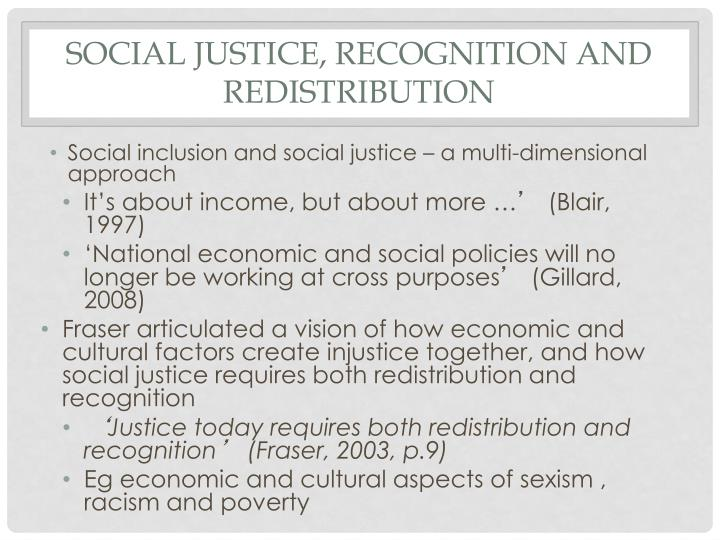 Social justice, recognition and redistribution