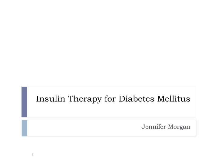 Insulin therapy for diabetes mellitus