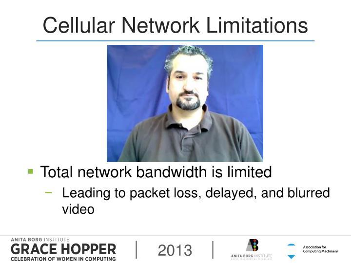 Cellular Network Limitations