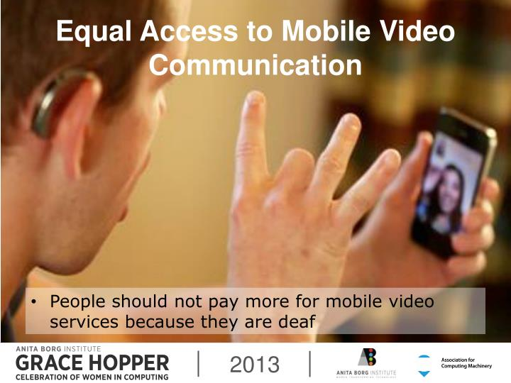 Equal Access to Mobile Video Communication