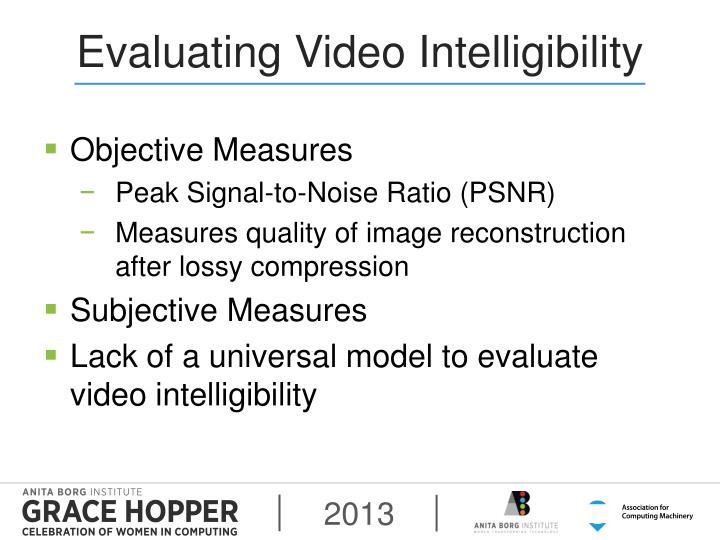 Evaluating Video Intelligibility