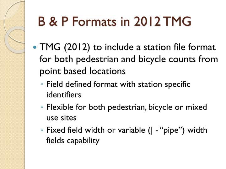 B & P Formats in 2012 TMG
