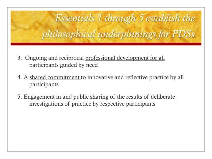Essentials 1 through 5 establish the philosophical underpinnings for