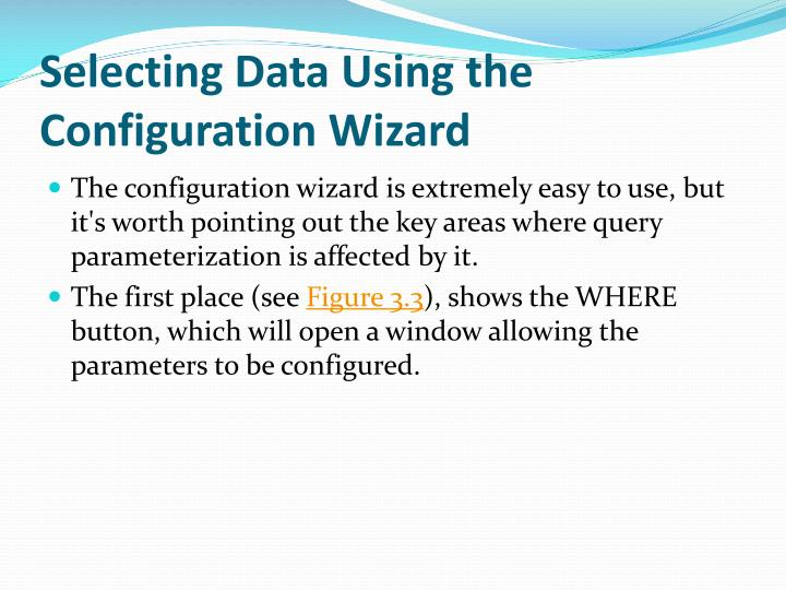 Selecting Data Using the Configuration