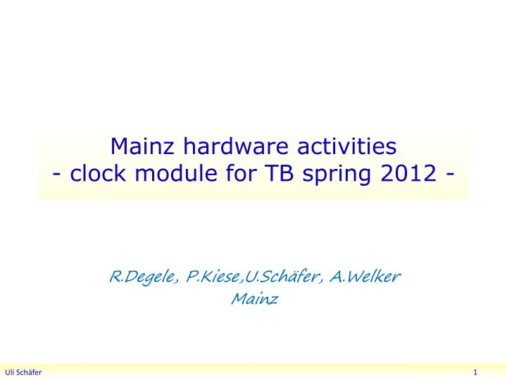 Mainz hardware activities c lock module for tb spring 2012