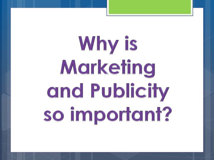 Why is Marketing