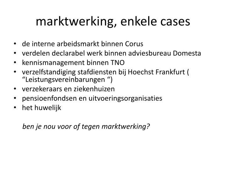 marktwerking, enkele cases