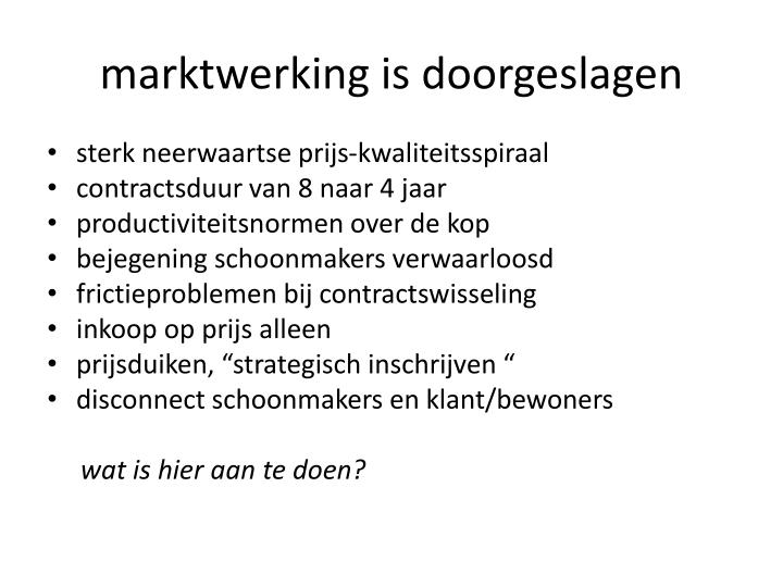 marktwerking is doorgeslagen