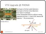 vtx upgrade @ phenix
