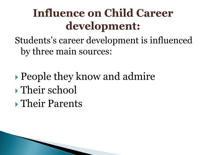 Influence on Child Career development: