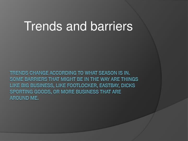 Trends and barriers